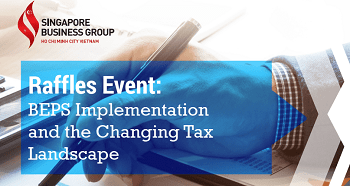 RAFFLES EVENT: BEPS IMPLEMENTATION AND THE CHANGING TAX LANDSCAPE