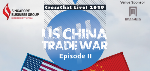 CROSS CHAT LIVE! 2019 – US CHINA TRADE WAR – EPISODE II, WHY AN END COULD BE CLOSE AND HOW HAS IT AFFECTED YOUR BUSINESS SO FAR?